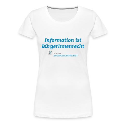 SUPPORTER Information ist BürgerInnenrecht - Frauen Premium T-Shirt