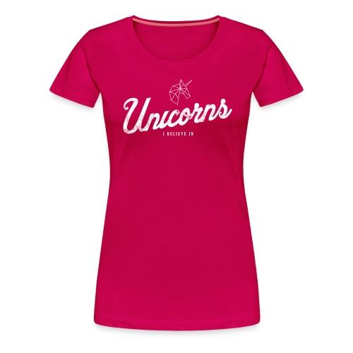 Dames T-shirt Unicorns I believe in van Zeldzaam Mooi - Vrouwen Premium T-shirt