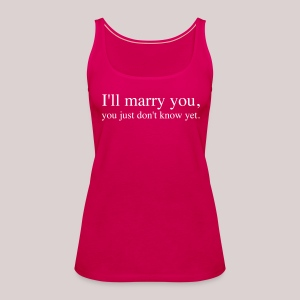 I will marry you | Ich werde Dich heiraten - Frauen Premium Tank Top