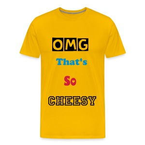 OMG That's So Cheesy  - Men's Premium T-Shirt