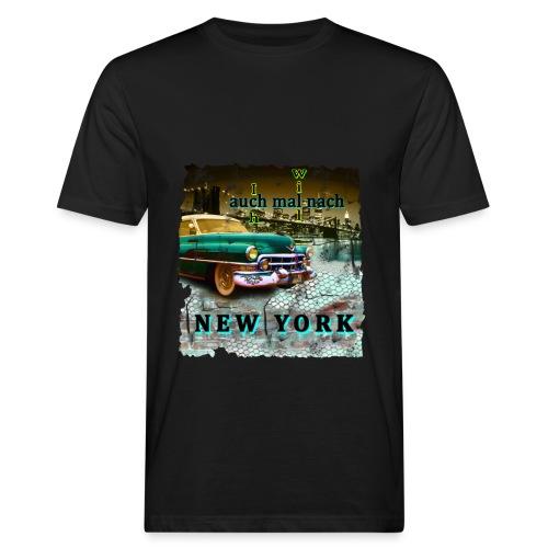 Ich willl auch mal NY - Männer Bio-T-Shirt