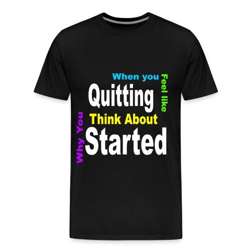 Motivation Quote T-Shirt - Men's Premium T-Shirt