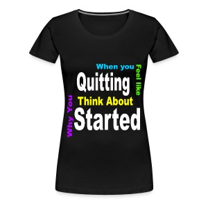 Motivation Quote T-Shirt - Women's Premium T-Shirt