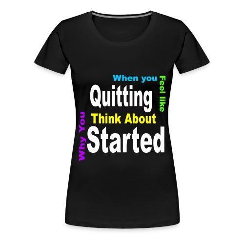 Motivation Quote T-Shirt - Women's Premium T-Shirt