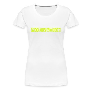 Motivation T-Shirt - Women's Premium T-Shirt