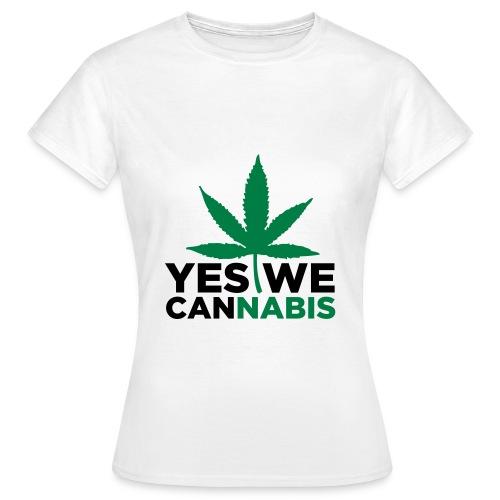 Yes We Cannabis Woman - Frauen T-Shirt