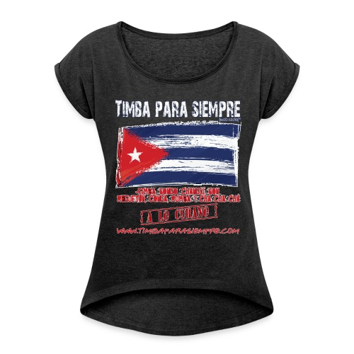 TimbaParaSiempre Women - Mottled Black - Women's T-Shirt with rolled up sleeves