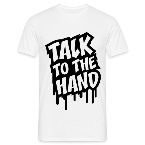 TALK TO THE HAND Tee/Black Logo - Men's T-Shirt