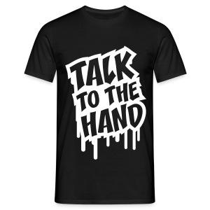 TALK TO THE HAND Tee/White Logo - Men's T-Shirt