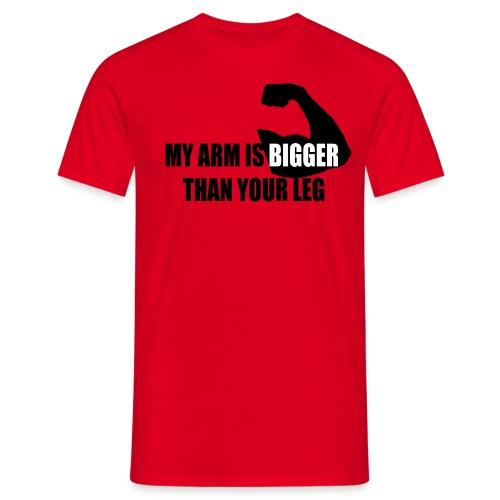 My arm is bigger than your leg - Maglietta da uomo