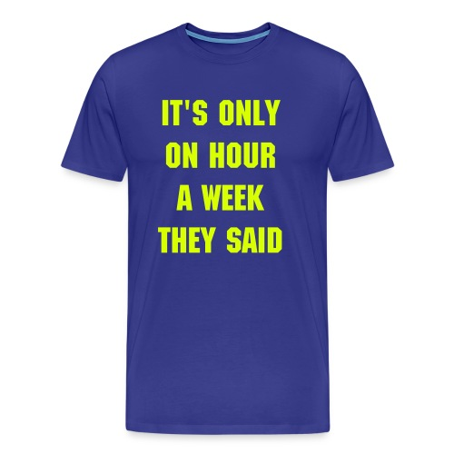 One hour - Männer Premium T-Shirt