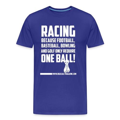 Racing - One Ball - Weißer Druck - Männer Premium T-Shirt