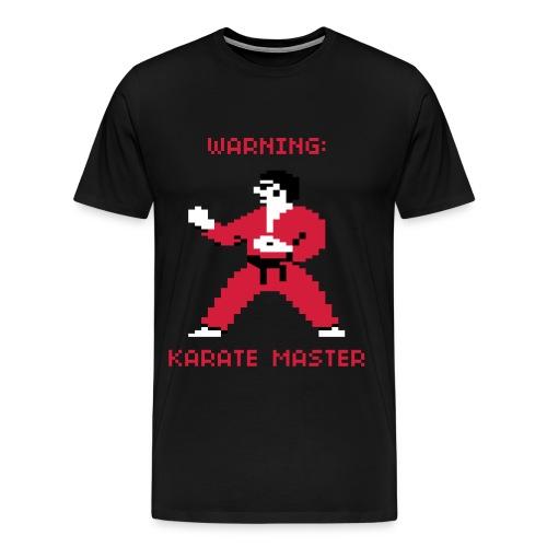 T-SHIRT WARNING KARATE MASTER - Men's Premium T-Shirt