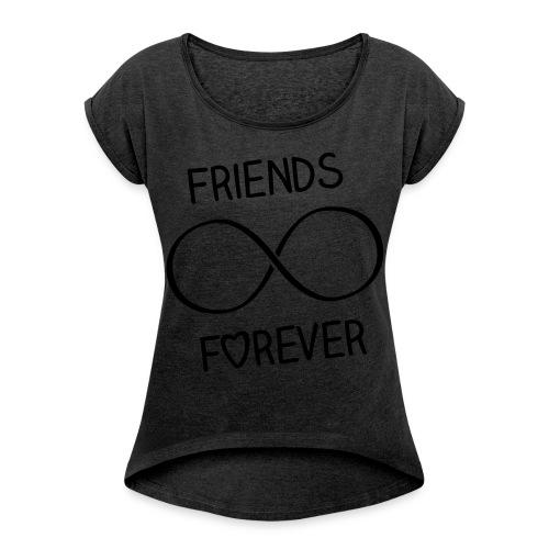 Amig@s Por y para siempre. - Camiseta con manga enrollada mujer