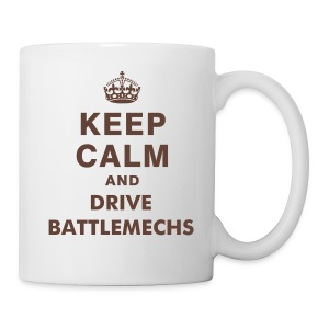 Keep Calm and Drive BattleMechs - Tasse - Tasse