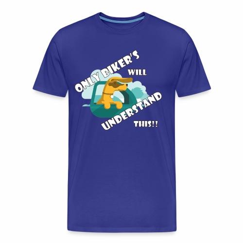 Bikers understand - Men's Premium T-Shirt