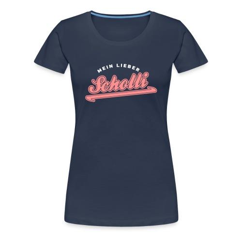 Mein Lieber Scholli! - Frauen Premium T-Shirt