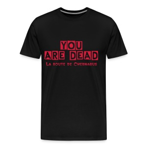 Tee shirt Premium Homme YOU ARE DEAD - T-shirt Premium Homme