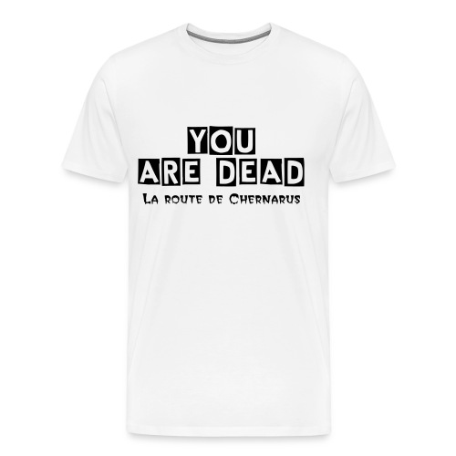 Tee shirt Premium Homme blanc YOU ARE DEAD - T-shirt Premium Homme