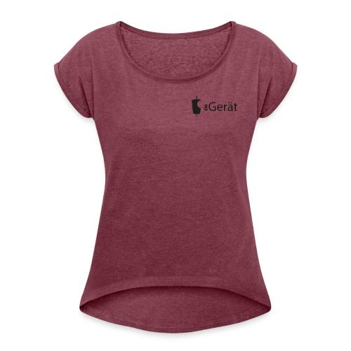 Der Gerät - T-Shirt mit gerollten Ärmeln - Frauen T-Shirt mit gerollten Ärmeln