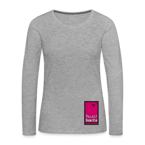 Palast-Know-How Frauen - Frauen Premium Langarmshirt