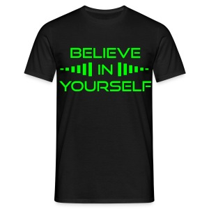 Believe in yourself T-Shirt - Men's T-Shirt