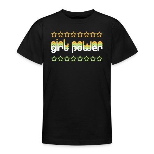 Girl Power Teenage T-Shirt - Teenage T-Shirt