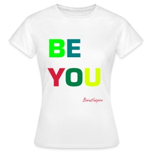 BE YOU Whi/w - Women's T-Shirt