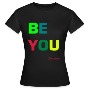 BE YOU Bla/w - Women's T-Shirt