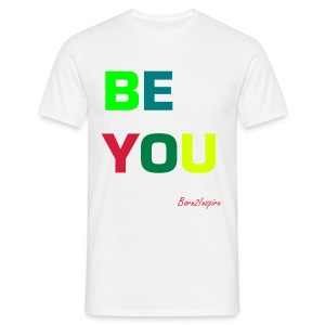 BE YOU whi - Men's T-Shirt