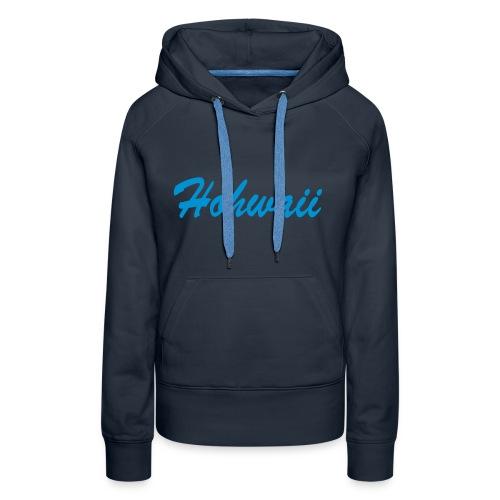 Frauen Kapuzenpulli, Hohwaii Brustprint, Hohwaii Rückenprint, Schrift blau - Frauen Premium Hoodie
