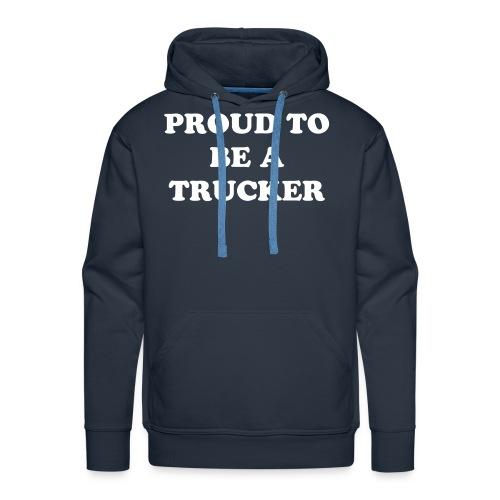 PROUD TO BE A TRUCKER TRUI - Mannen Premium hoodie