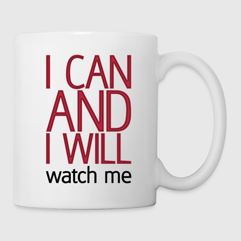 I can and I will watch me Flaschen & Tassen - Tasse
