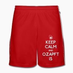 Keep Calm and Ozapft Is - Oktoberfest outfit Trousers & Shorts