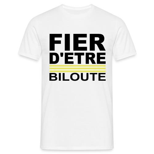 Tee shirt fier d'étre biloute - T-shirt Homme
