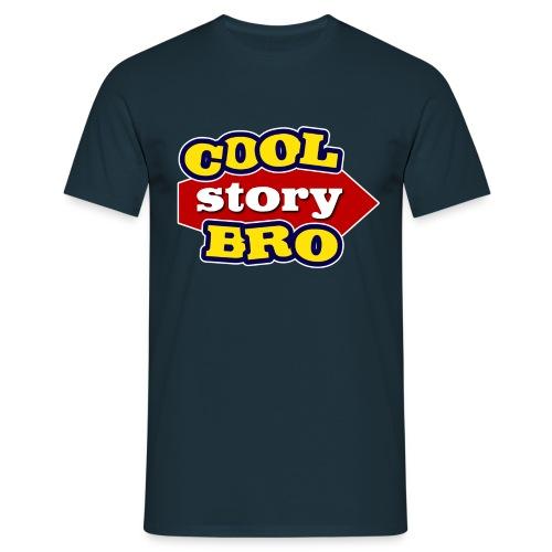 T-shirt Cool Story Bro! - Mannen T-shirt