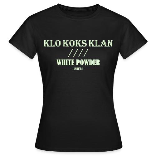 Klo Koks Klan - Leuchtet im Dunkeln - Frauen T-Shirt