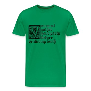 You must gather your party (M) - Men's Premium T-Shirt