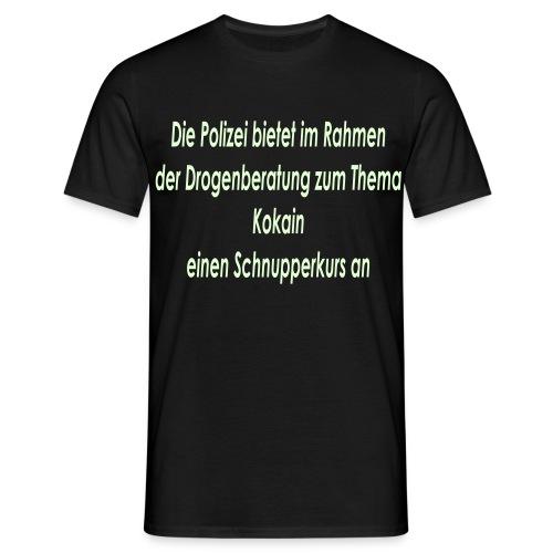Polizei Kokain Schnupperkurs - Männer T-Shirt