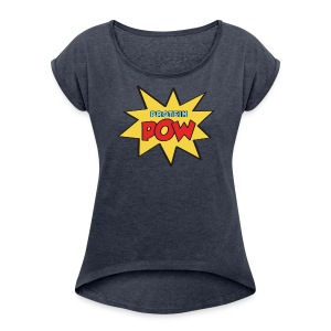 Protein Pow T-Shirt (Women's) - Women's T-shirt with rolled up sleeves