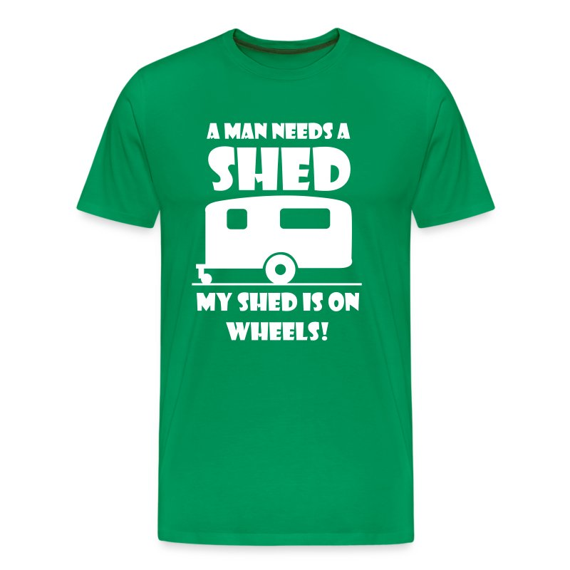 A Man needs a Shed - Men's Premium T-Shirt
