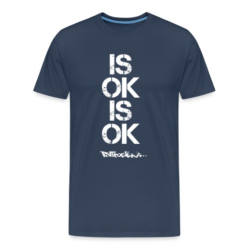 IS OK Shirt - Männer Premium T-Shirt
