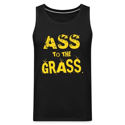 Ass to the Grass Tank Tops - Men's Premium Tank Top
