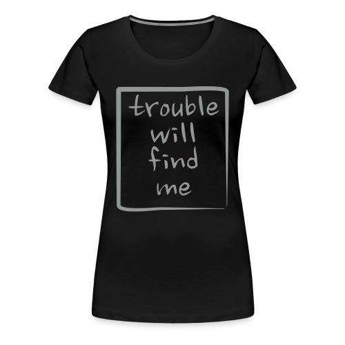 Trouble Lady Silver Print - Maglietta Premium da donna