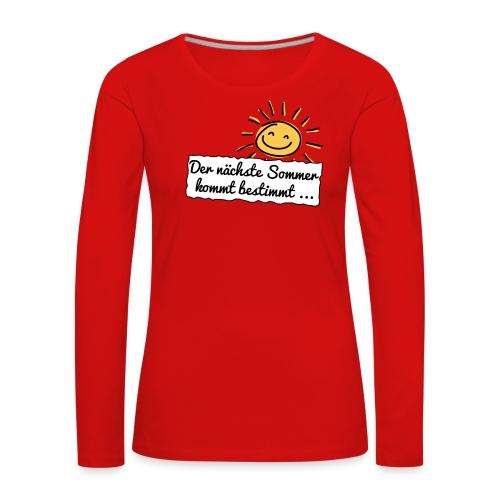 Der nächste Sommer kommt bestimmt ... Langarmshirts - Frauen Premium Langarmshirt