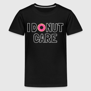 I donut care T-Shirts - Teenager Premium T-Shirt