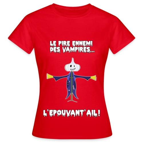 Tee-Shirt Femme Epouvant'Ail - T-shirt Femme