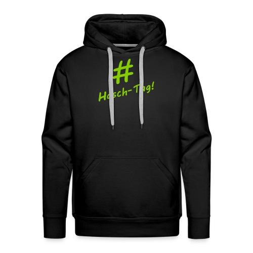 + Men's Hoodie saying: Hasch-Tag! - Men's Premium Hoodie