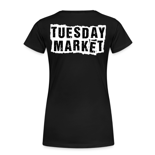 Damen T-Shirt Tuesday Market Bandlogo 2 - Frauen Premium T-Shirt