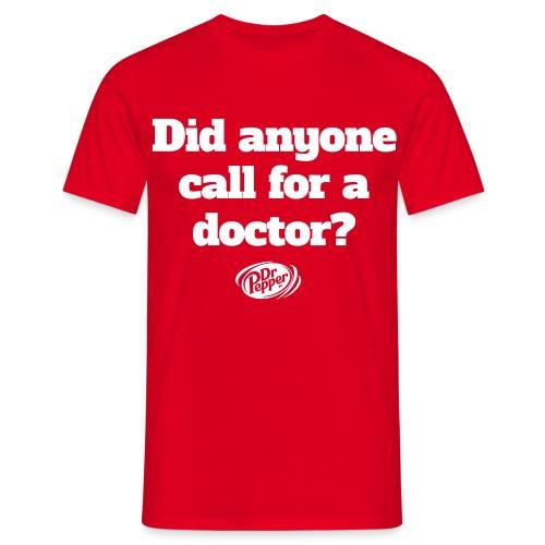 Call a Dr Pepper. - T-shirt herr